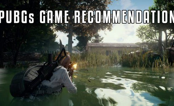 Playeruknowns battlegrounds RECOMMENDATION